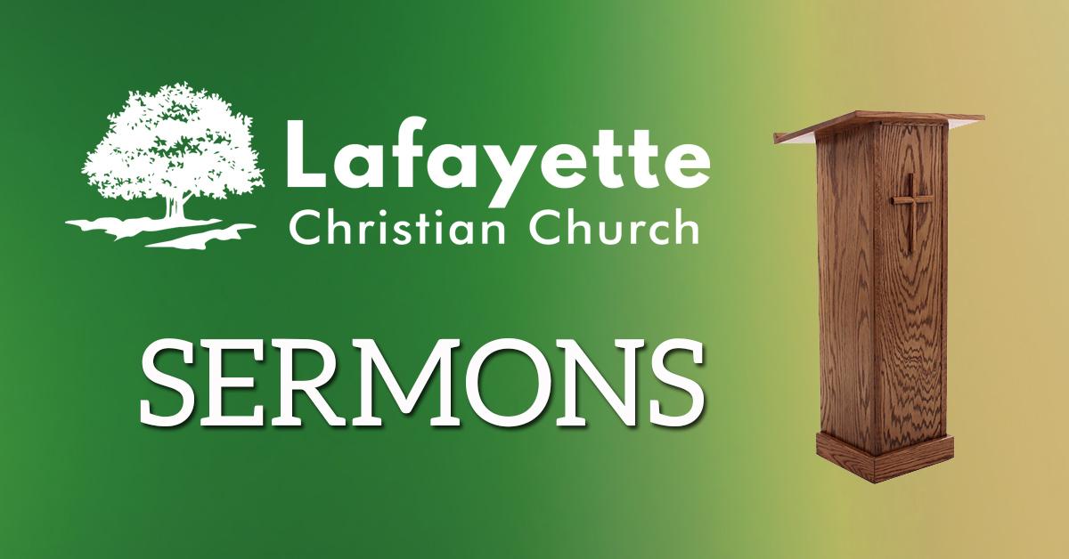 Lafayette Christian Church - Sermons